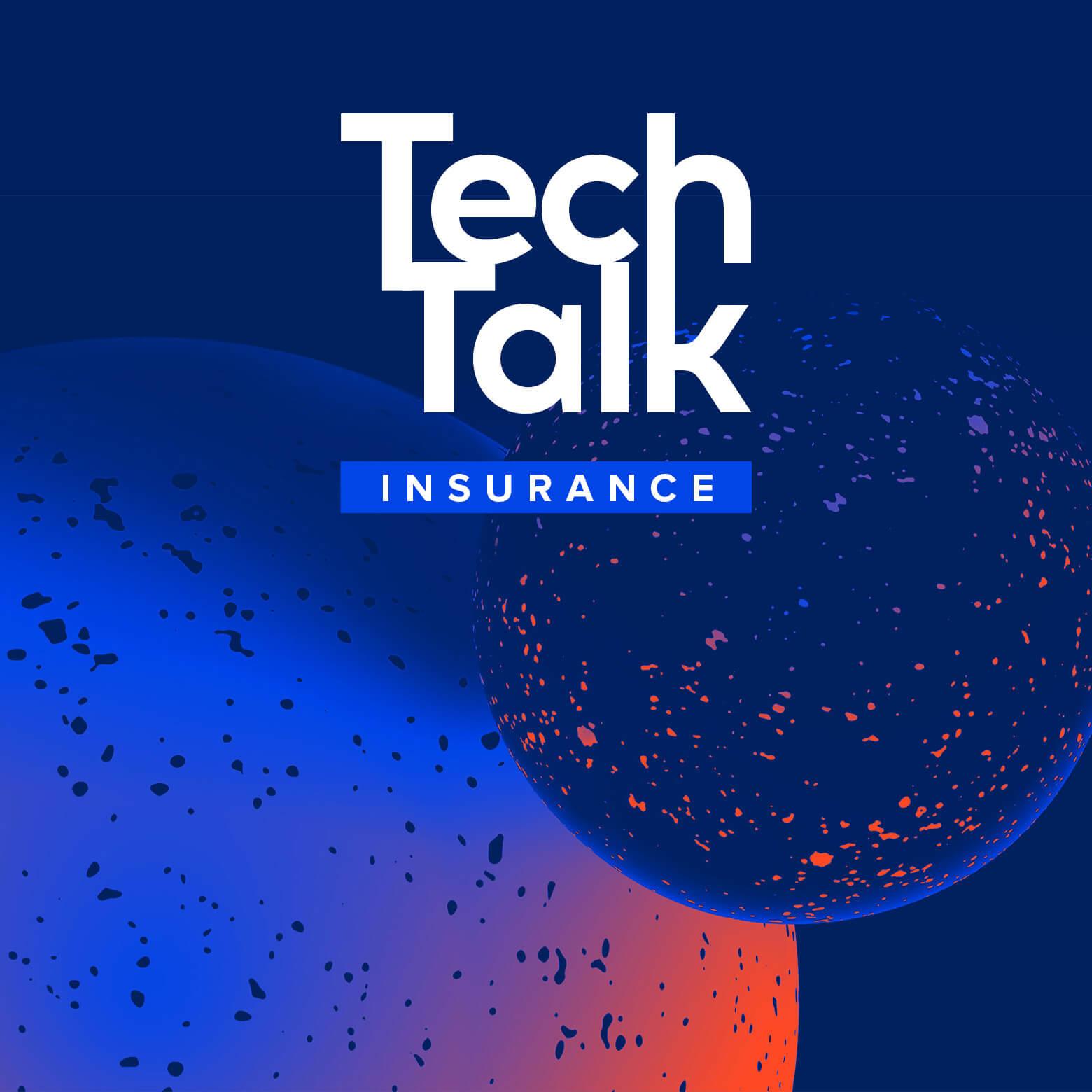 Insurance TechTalk Series