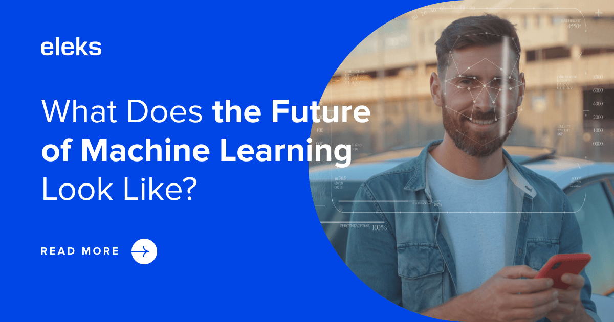 What Does the Future of Machine Learning Look Like?